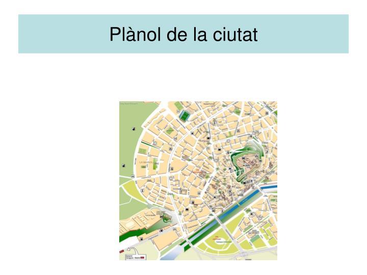 Plànol de la ciutat