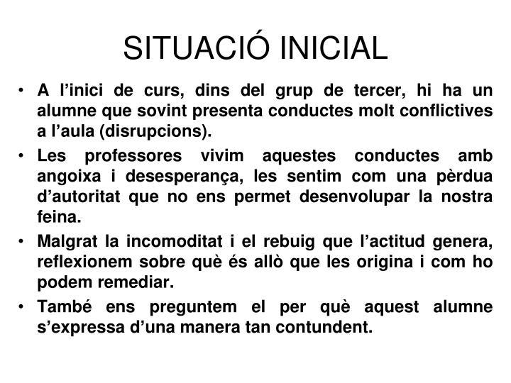 SITUACIÓ INICIAL
