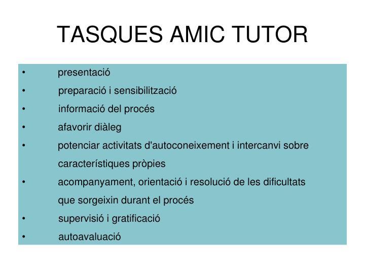 TASQUES AMIC TUTOR