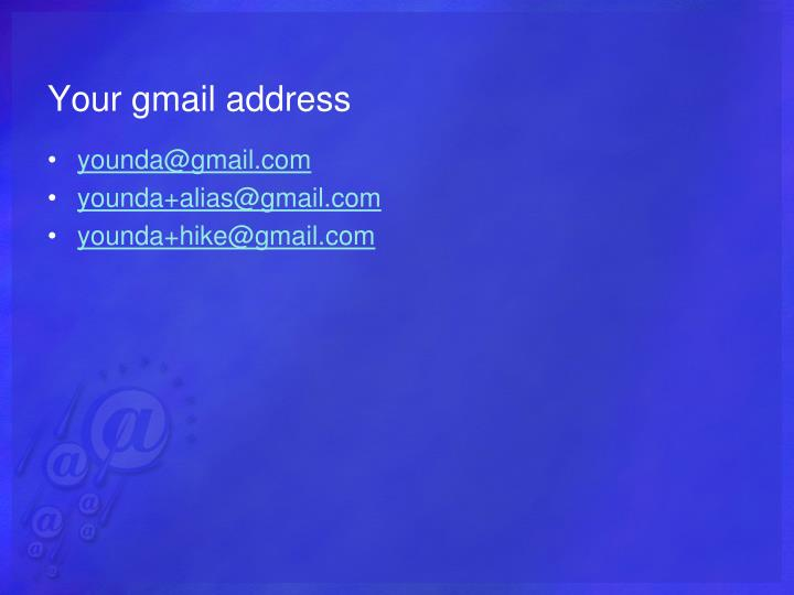 Your gmail address