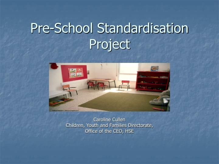 Pre school standardisation project