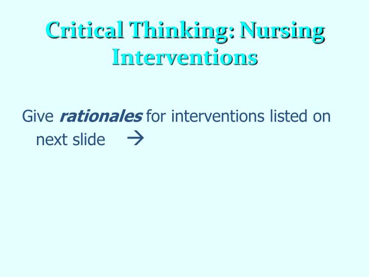 Critical Thinking: Nursing Interventions