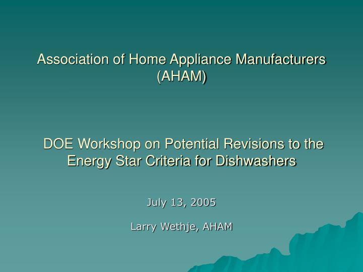Association of Home Appliance Manufacturers (AHAM)