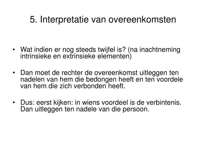 5. Interpretatie van overeenkomsten