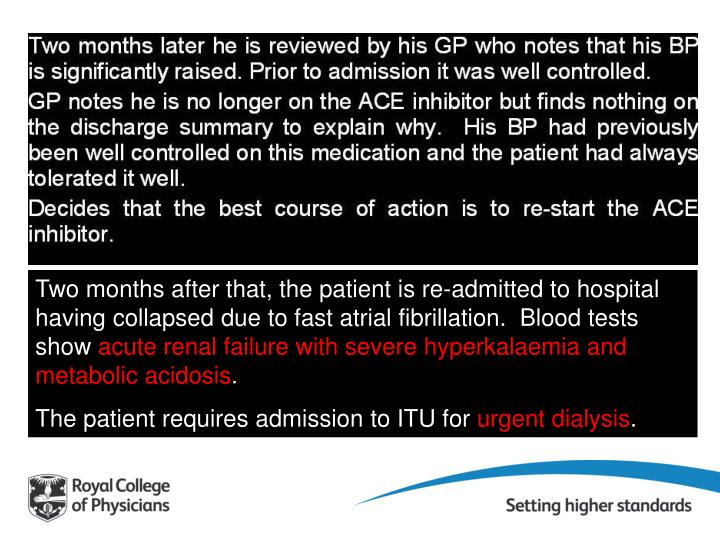 Two months after that, the patient is re-admitted to hospital having collapsed due to fast