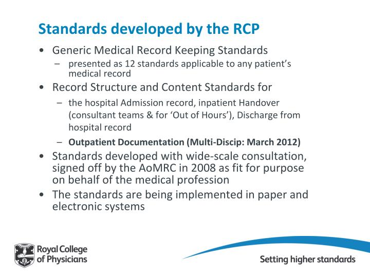 Standards developed by the RCP