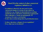basel ii in the context of other concurrent regulatory initiatives 1