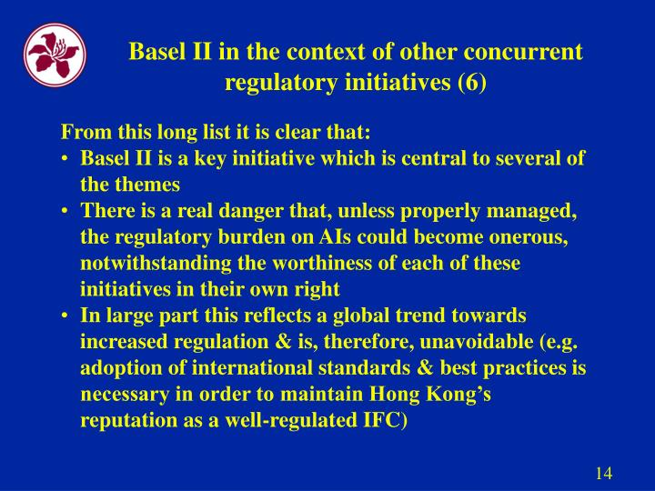 Basel II in the context of other concurrent regulatory initiatives (6)