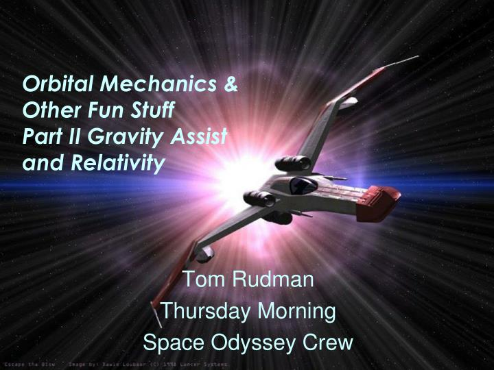 Orbital mechanics other fun stuff part ii gravity assist and relativity