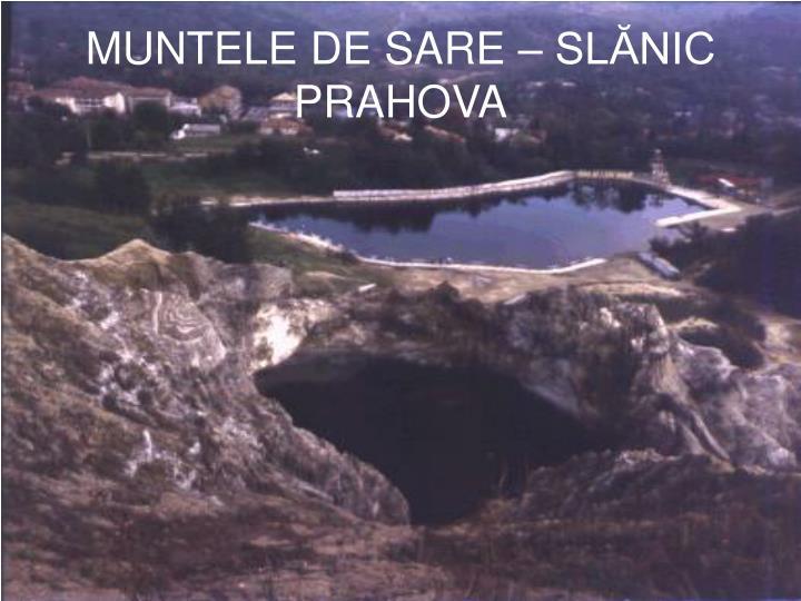 MUNTELE DE SARE – SLĂNIC PRAHOVA