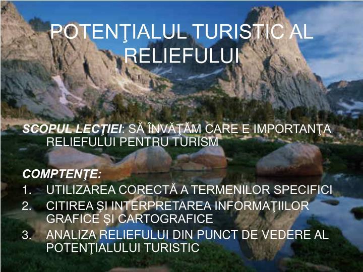 POTENŢIALUL TURISTIC AL RELIEFULUI