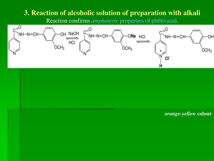 3. Reaction of alcoholic solution of preparation with alkali
