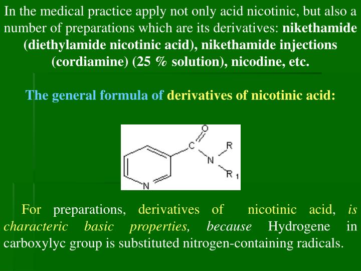 In the medical practice apply not only acid nicotinic, but also a number of preparations which are its derivatives: