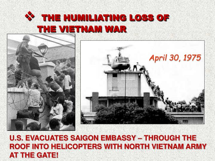 THE HUMILIATING LOSS OF THE VIETNAM WAR