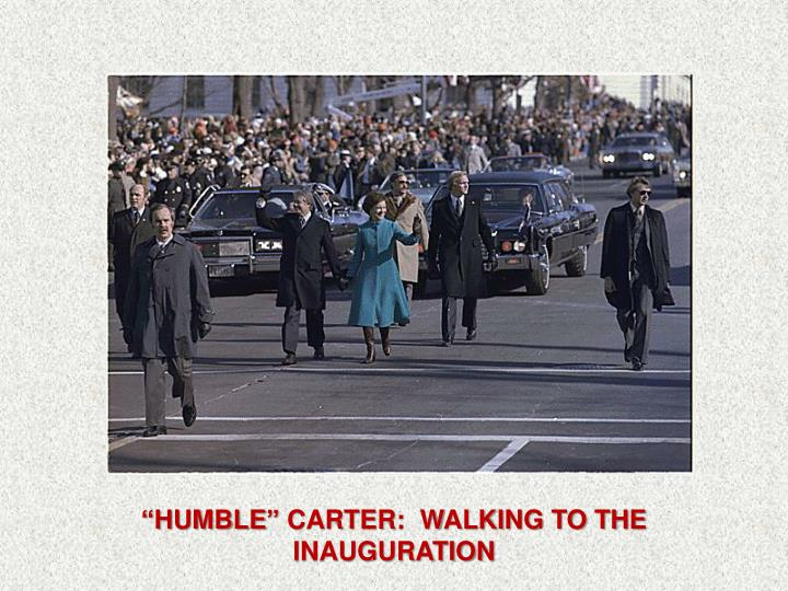 """HUMBLE"" CARTER:  WALKING TO THE INAUGURATION"