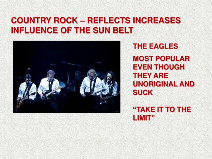COUNTRY ROCK – REFLECTS INCREASES INFLUENCE OF THE SUN BELT