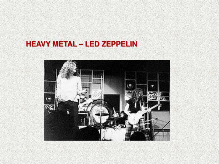 HEAVY METAL – LED ZEPPELIN