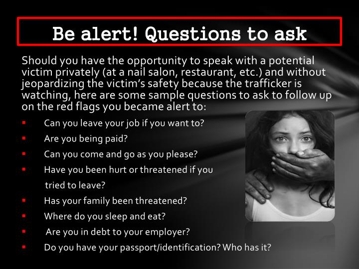 Be alert! Questions to ask