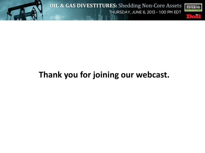Thank you for joining our webcast.