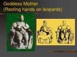 goddess mother resting hands on leopards