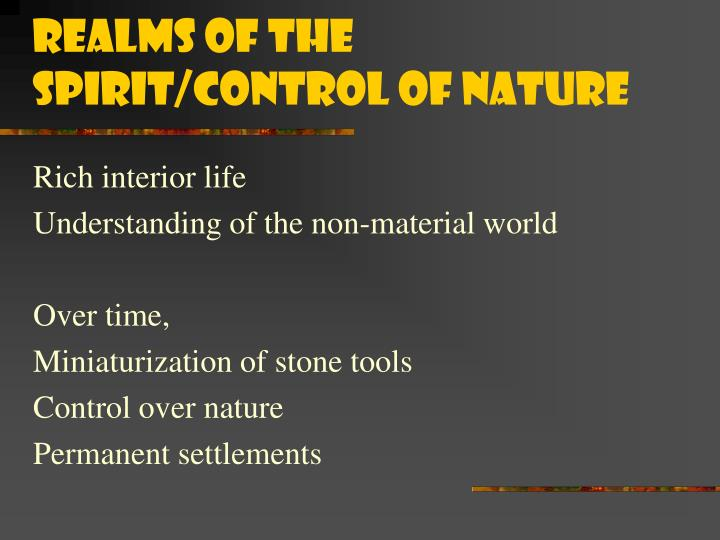 Realms of the spirit/control of nature