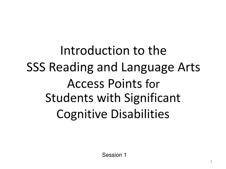 Introduction to the sss reading and language arts access points for
