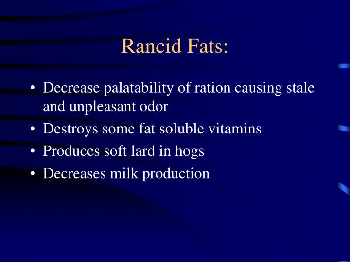 Rancid Fats:
