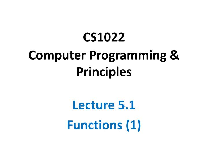 Cs1022 computer programming principles