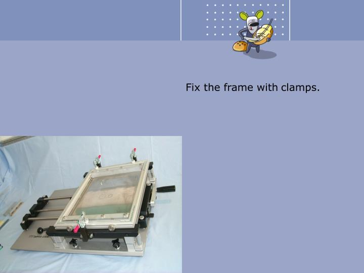Fix the frame with