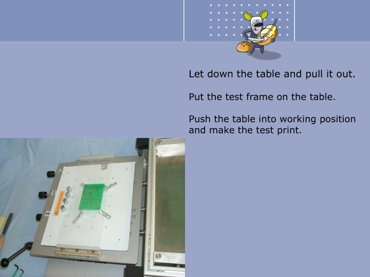 Put the test frame on the table.