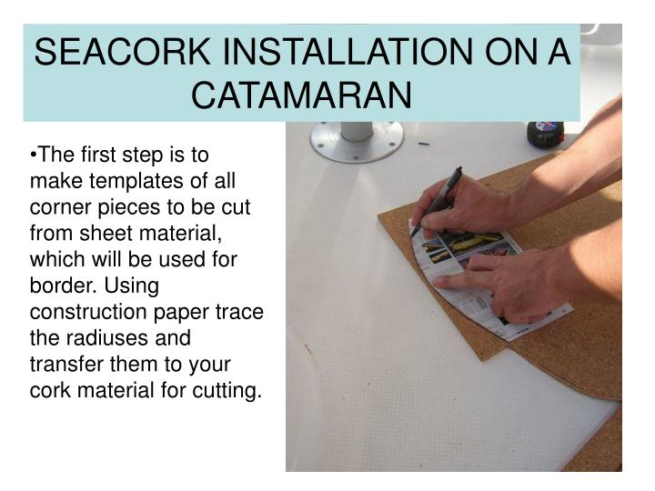 Seacork installation on a catamaran