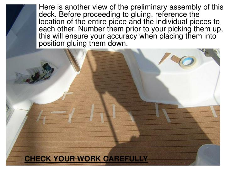 Here is another view of the preliminary assembly of this deck. Before proceeding to gluing, reference the location of the entire piece and the individual pieces to each other. Number them prior to your picking them up, this will ensure your accuracy when placing them into position gluing them down.