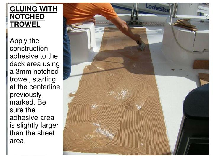 GLUING WITH NOTCHED TROWEL