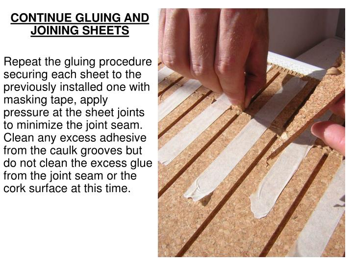 CONTINUE GLUING AND JOINING SHEETS
