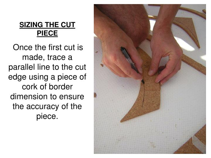 SIZING THE CUT PIECE