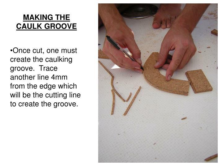 MAKING THE CAULK GROOVE