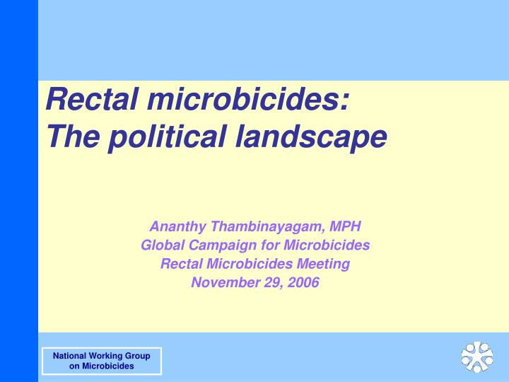 Rectal microbicides the political landscape