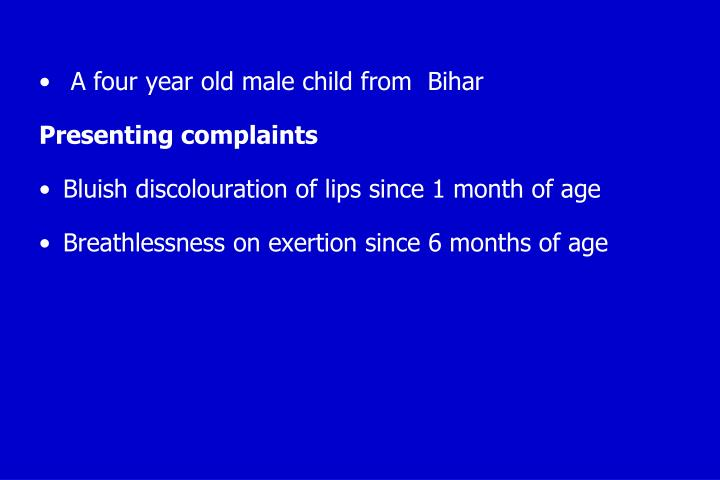 A four year old male child from  Bihar