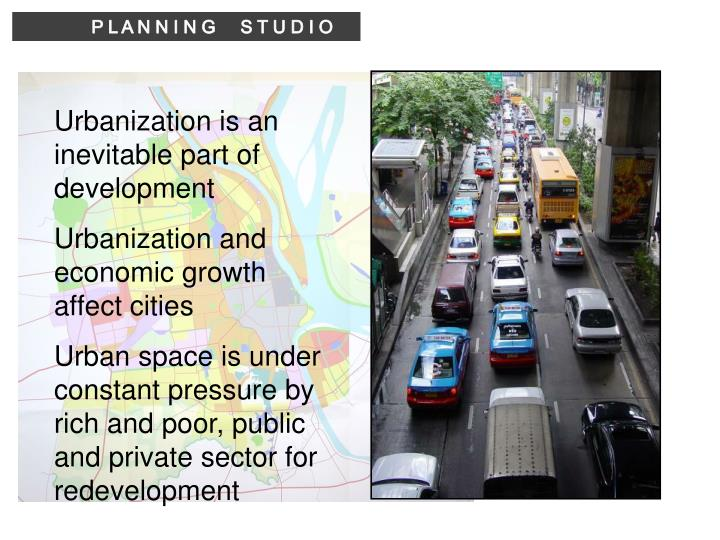 Urbanization is an inevitable part of development