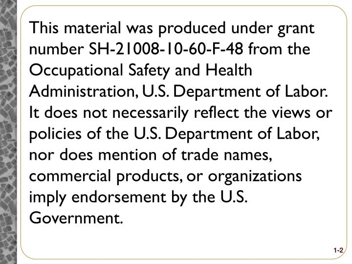 This material was produced under grant number SH-21008-10-60-F-48 from the Occupational Safety and H...