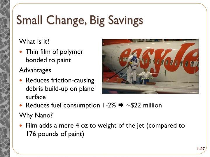 Small Change, Big Savings