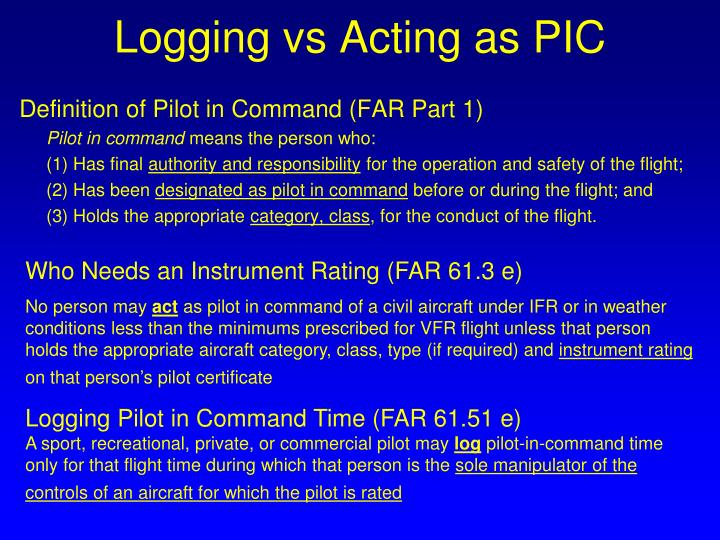 Logging vs Acting as PIC