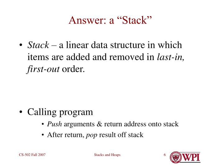 "Answer: a ""Stack"""