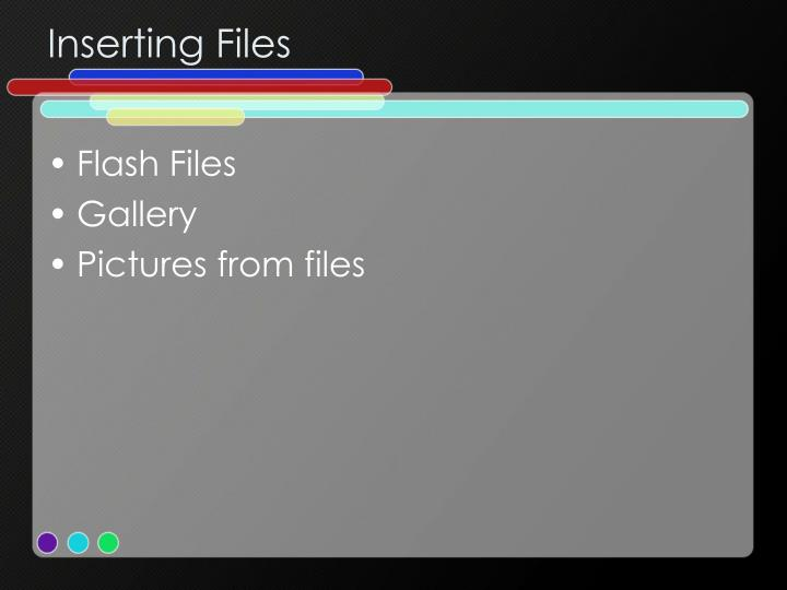 Inserting Files