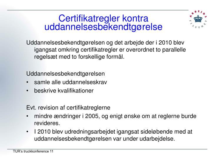 Certifikatregler kontra uddannelsesbekendtgørelse
