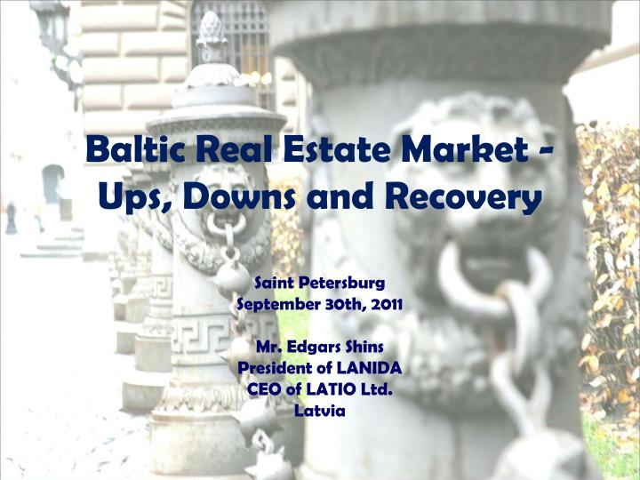 Baltic real estate market ups downs and recovery