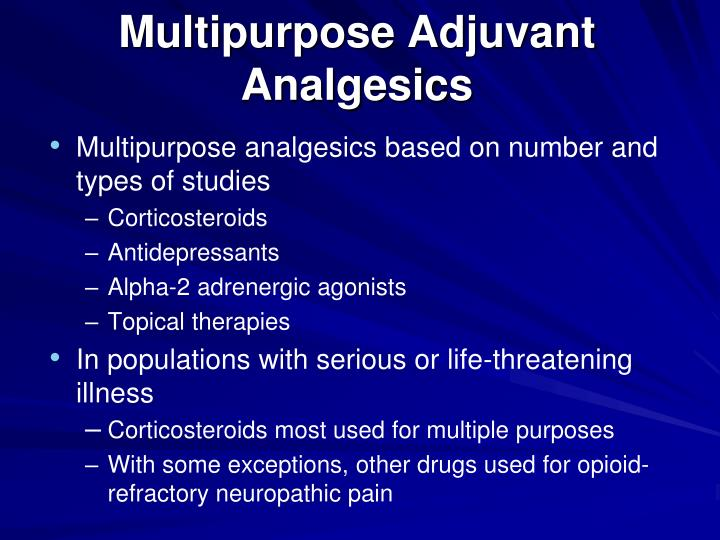 Multipurpose Adjuvant Analgesics