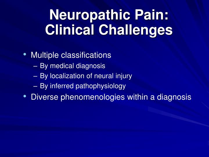 Neuropathic pain clinical challenges