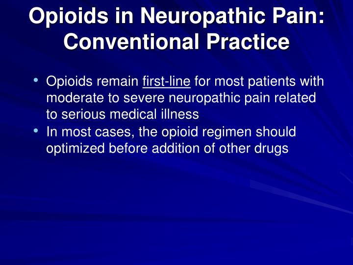 Opioids in Neuropathic Pain: Conventional Practice