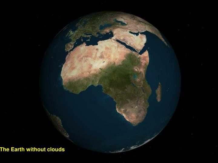 The Earth without clouds